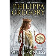 The White Princess by Gregory, Philippa, 9781451626100
