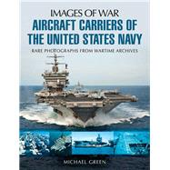 Aircraft Carriers of the United States Navy by Green, Michael, 9781783376100