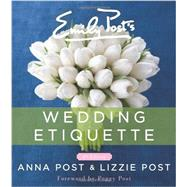 Emily Post's Wedding Etiquette by Post, Anna; Post, Lizzie; Menocal, Happy, 9780062326102