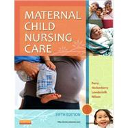 Maternal Child Nursing Care by Perry, Shannon E., R.N., Ph.D., 9780323096102