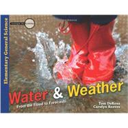 Water & Weather: From the Flood to Forecasts by Derosa, Tom; Reeves, Carolyn, 9780890516102