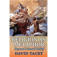 Religion as Metaphor: Beyond Literal Belief by Tacey,David, 9781412856102