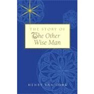 The Story of the Other Wise Man by Van Dyke, Henry, 9781557256102