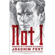 Not I by FEST, JOACHIM C., 9781590516102