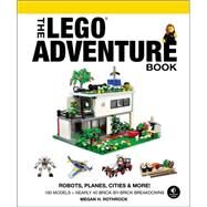 The Lego Adventure Book by Rothrock, Megan H., 9781593276102