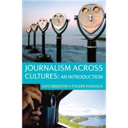 Journalism Across Cultures: An Introduction by Obijiofor, Levi; Hanusch, Folker, 9780230236103