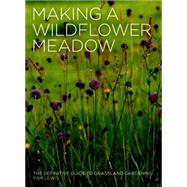Making a Wildflower Meadow by Lewis, Pam; Wooster, Steven, 9780711236103