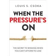 When the Pressure's on by Csoka, Louis S., 9780814436103