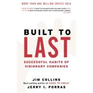 Built to Last: Successful Habits of Visionary Companies by Collins, James C., 9780060566104