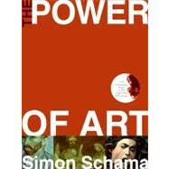 The Power of Art by Schama, Simon, 9780061176104