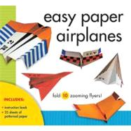 Easy Paper Airplanes Fold 10 Zooming Flyers! by Schmidt, Norman, 9781402796104