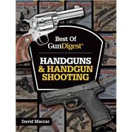Handguns & Handgun Shooting by Maccar, David, 9781440246104