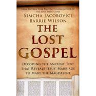 The Lost Gospel by Jacobovici, Simcha; Wilson, Barrie; Burke, Tony, 9781605986104