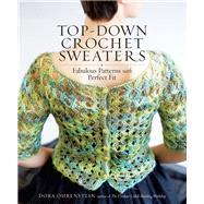 Top-down Crochet Sweaters by Ohrenstein, Dora, 9781612126104