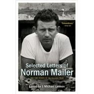 Selected Letters of Norman Mailer by MAILER, NORMANLENNON, J. MICHAEL, 9780812986105