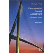 Environmental Impact Assessment: A Comparative Review by Wood,Chris, 9781138836105