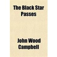 The Black Star Passes by Campbell, John Wood, 9781153756105