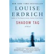 Shadow Tag by Erdrich, Louise, 9780061536106