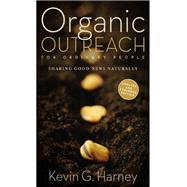 Organic Outreach for Ordinary People by Harney, Kevin G., 9780310566106