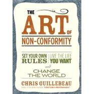 The Art of Non-Conformity by Guillebeau, Chris, 9780399536106