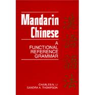 Mandarin Chinese : A Functional Reference Grammar by Li, Charles N., 9780520066106