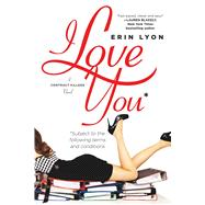 I Love You Subject to the Following Terms and Conditions A Contract Killers Novel by Lyon, Erin, 9780765386106