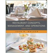 Restaurant Concepts, Management, and Operations, 8th Edition by John R. Walker, 9781119326106