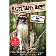Happy, Happy, Happy by Robertson, Phil; Schlabach, Mark (CON), 9781476726106