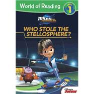 World of Reading: Miles From Tomorrowland Who Stole the Stellosphere? by Disney Book Group; Disney Storybook Art Team, 9781484716106