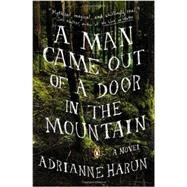 A Man Came Out of a Door in the Mountain by Harun, Adrianne, 9780670786107