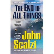 The End of All Things by Scalzi, John, 9780765376107