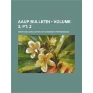 Aaup Bulletin by American Association of University Profe, 9781154586107