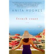 French Coast A Novel by Hughes, Anita, 9781250066107