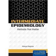 Intermediate Epidemiology Methods That Matter by Magnus, Manya, 9781284036107