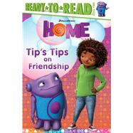 Tip's Tips on Friendship by Higginson, Sheila Sweeny; Schwarz, Thies, 9781481426107