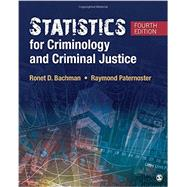 Statistics for Criminology and Criminal Justice by Bachman, Ronet D.; Paternoster, Raymond, 9781506326108