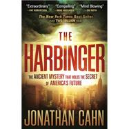 Harbinger : The Ancient Mystery That Holds the Secret of America's Future by Cahn, Jonathan, 9781616386108
