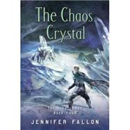 The Chaos Crystal by Fallon, Jennifer, 9780765356109