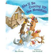 She'll Be Coming Up the Mountain by Norman, Kim; Woodruff, Liza, 9781454916109