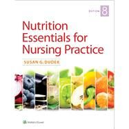 Nutrition Essentials for Nursing Practice by Dudek, Susan, 9781496356109