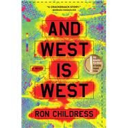 And West Is West by Childress, Ron, 9781616206109