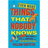 Even More Things That Nobody Knows by Hartston, William, 9781782396109