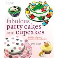 Fabulous party cakes and cupcakes by Deacon, Carol, 9780804846110