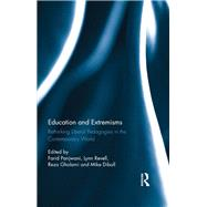 Education and Extremisms: Rethinking liberal pedagogies in the contemporary world by Panjwani; Farid, 9781138236110