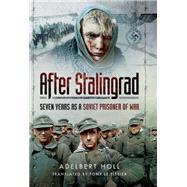 After Stalingrad by Holl, Adelbert; Le Tissier, Tony, 9781473856110