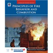 Principles of Fire Behavior and Combustion, Enhanced Fourth Edition Includes Navigate 2 Advantage Access by Gann, Richard, 9781284136111