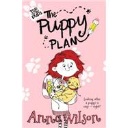 The Puppy Plan by Wilson, Anna; Munro, Moira, 9781447276111