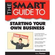 The Smart Guide to Starting Your Own Business by Thomsen, Barry, 9781937636111