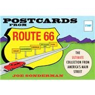 Postcards from Route 66: The Ultimate Collection from America's Main Street by Sonderman, Joe, 9780760346112