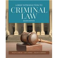 A Brief Introduction to Criminal Law by Carlan, Philip E., Ph.D.; Nored, Lisa S., Ph.D.; Downey, Ragan A., Ph.D., 9781284056112